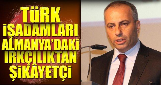 Türk işadamları Almanya'daki ırkçılıktan şikâyetçi