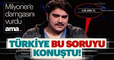 Türkiye bu soruyu konuştu! Kim Milyoner Olmak İster'e damgasını vurdu ama... 125 bin TL değerinde