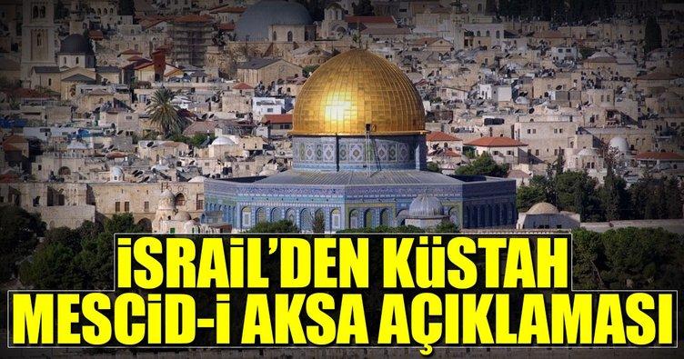 İsrail'den küstah Mescid-i Aksa açıklaması