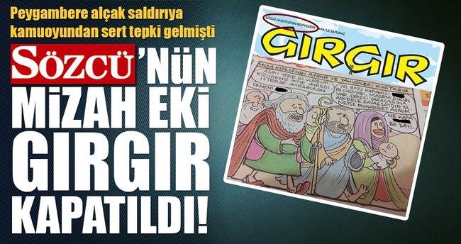 Peygambere hakaret eden Sözcü'nün mizah eki Gırgır kapatıldı!