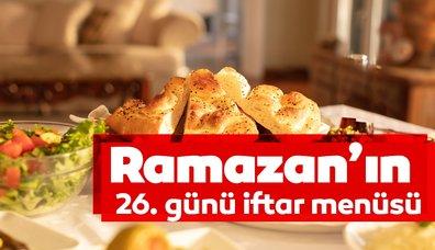 Ramazan'ın 26. günü iftar menüsü