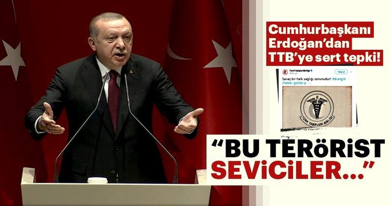 Cumhurbaşkanı Erdoğan'dan TTB'ye sert tepki
