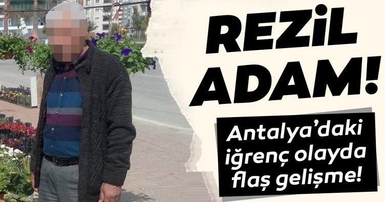 Son dakika: Antalya'daki iğrenç olayda yeni gelişme! 70 yaşındaki adam tutuklandı...