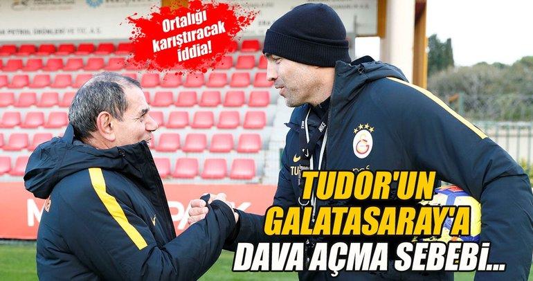Tudor'un Galatasaray'a dava açma sebebi...