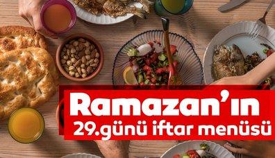 Ramazanın 29. günü iftar menüsü