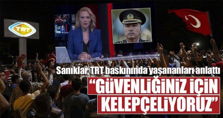 Muhafız Alayı darbe girişimi davasında TRT baskını anlatıldı