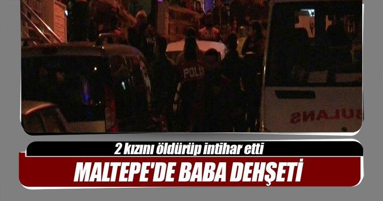 Maltepe'de baba dehşeti: 2 kızını öldürüp intihar etti