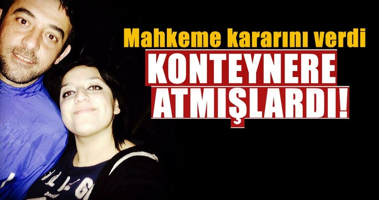 Son dakika: Bursa'daki konteynere atılan bebek cinayetinde mahkeme son kararını verdi