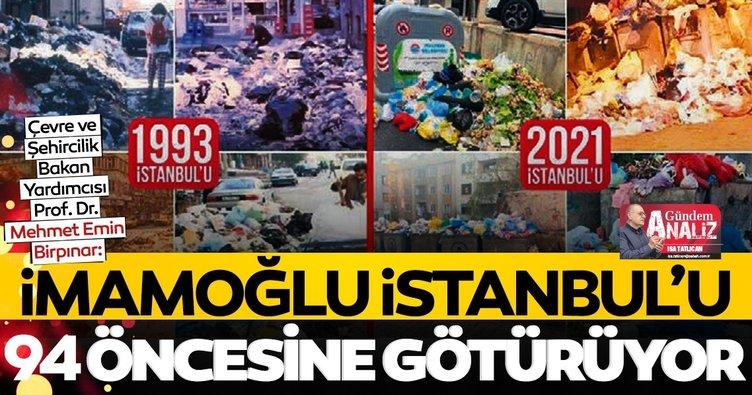 Prof. Dr. Mehmet Emin Birpınar: İmamoğlu, İstanbul'u 1994 öncesine götürüyor
