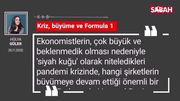 Hülya Güler 'Kriz, büyüme ve Formula 1'