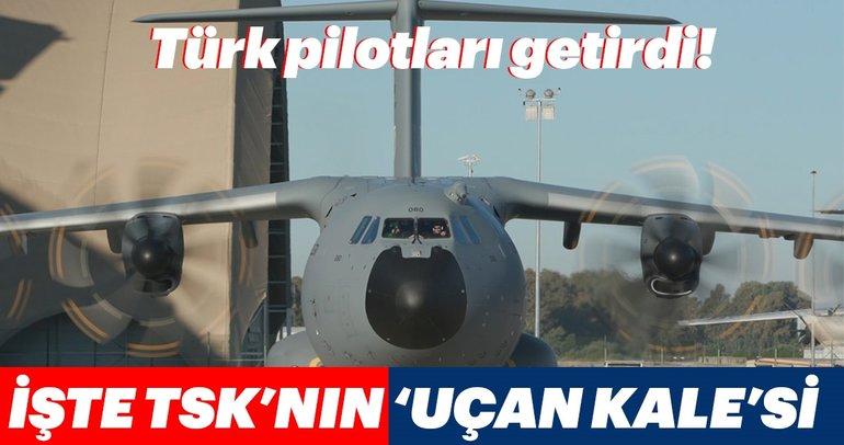 Türk pilotları getirdi! İşte TSK'nın 'Uçan Kale'si