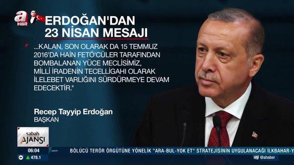 Cumhurbaşkanı Erdoğan'dan 23 Nisan mesajı