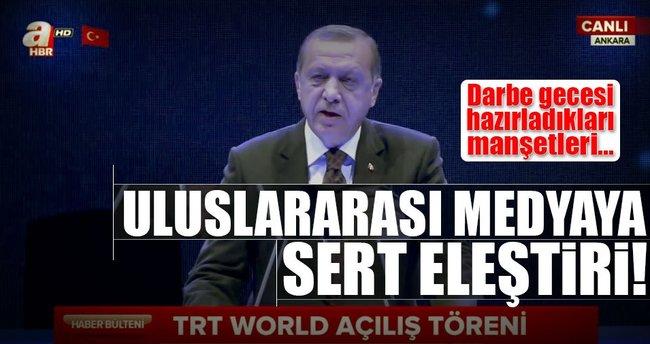 Cumhurbaşkanı Erdoğan'dan uluslararası medyaya sert eleştiri!