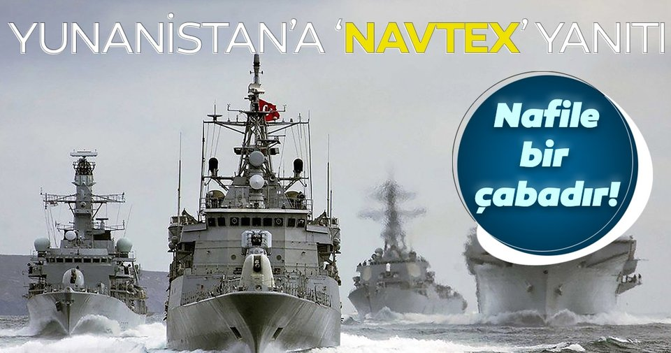 Dışişleri'nden Yunanistan'a 'NAVTEX' yanıtı! Nafile bir çabadır