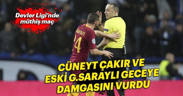 Porto - Roma maçına Cüneyt Çakır ve Alex Telles damgası!