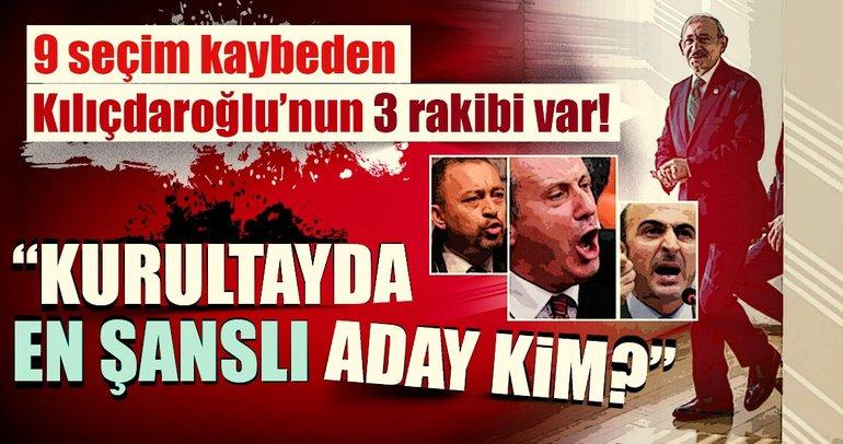 9 seçim kaybeden Kılıçdaroğlu'nun 3 rakibi var!