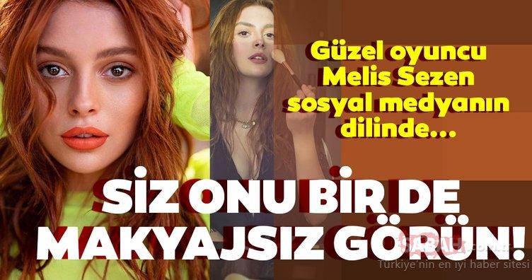 Sadakatsiz'in Derin'i Melis Sezen'in son hali sosyal medyaya damga vurdu! İşte Melis Sezen'in makyajsız paylaşımı!