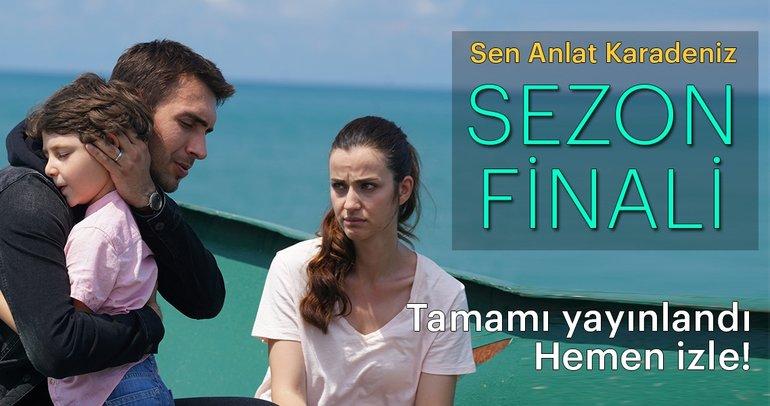 Sen Anlat Karadeniz 21. son bölüm tamamı yayınlandı - Sen Anlat Karadeniz sezon finali izle