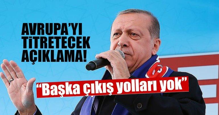 Cumhurbaşkanı Erdoğan'dan Avrupa'yı titretecek açıklama