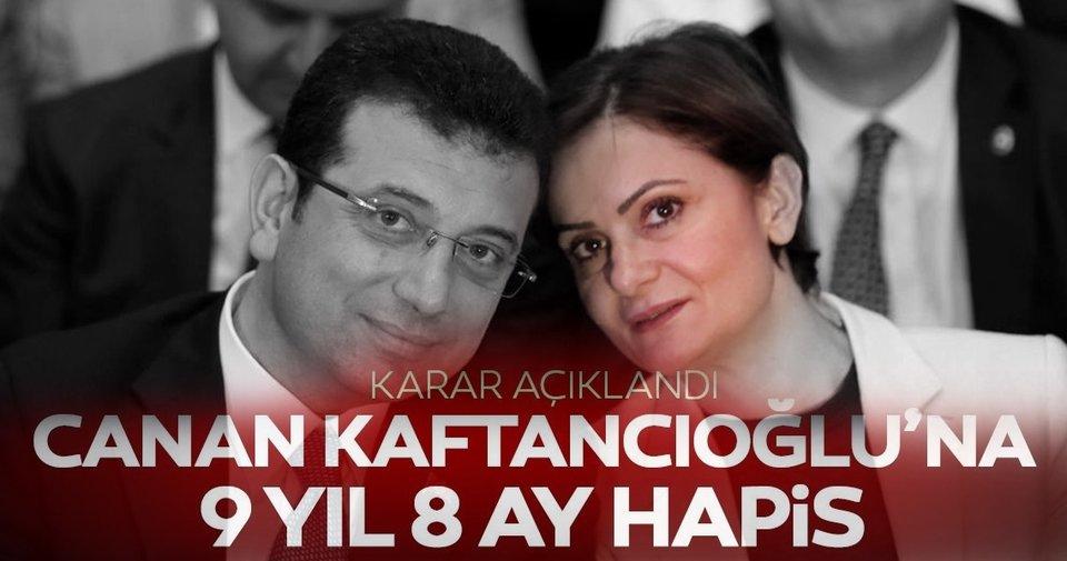 Son dakika haberi: Canan Kaftancıoğlu'na 9 yıl hapis cezası