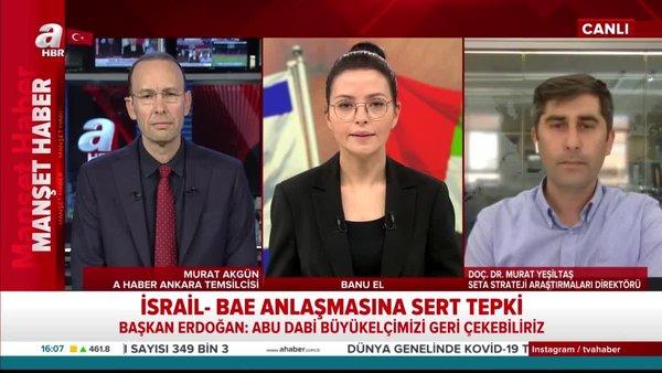 İsrail-BAE anlaşmasına sert tepki! Anlaşma ne anlama geliyor? Bölgede nelere yol açar?   Video