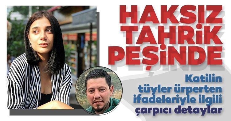 Pınar Gültekin'in katili haksız tahrik peşinde