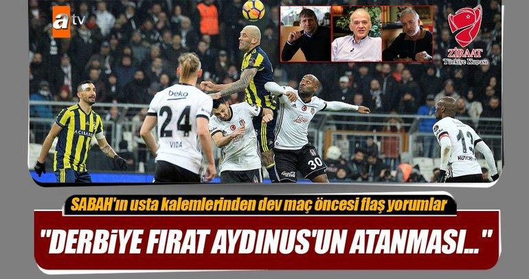 SABAH'ın usta kalemleri Beşiktaş - Fenerbahçe derbisini değerlendirdi