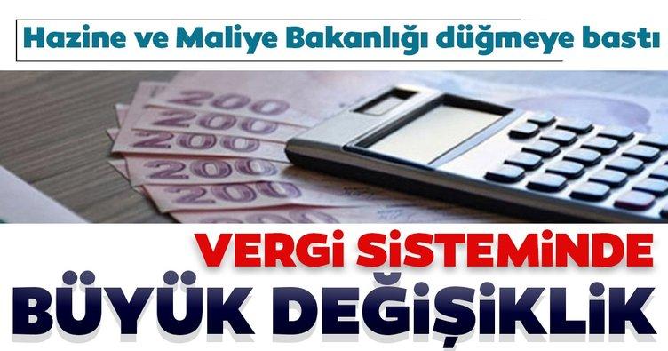 Son dakika: Hazine ve Maliye Bakanlığı düğmeye bastı! Vergi sisteminde büyük değişiklik