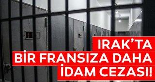 Irak'ta bir Fransıza daha DEAŞ üyeliğinden idam