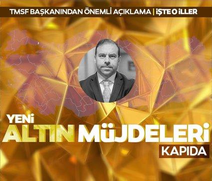 Türkiye'de yeni altın müjdeleri kapıda! İşte altın rezervi potansiyeli olan iller
