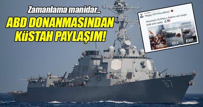 ABD donanmasından küstah paylaşım!