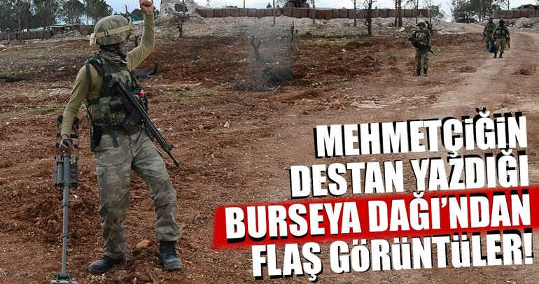 Son Dakika! Mehmetçiğin destan yazdığı Burseya Dağı'ndan son görüntüler geldi