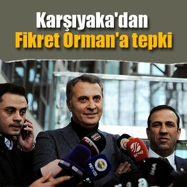 Karşıyaka'dan Fikret Orman'a tepki