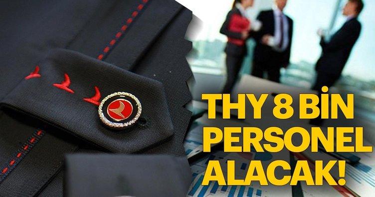 Son dakika haber: Türk Hava Yolları 2019'da 8 bin personel alacak! İşte THY personel alımı ilanı detayları...