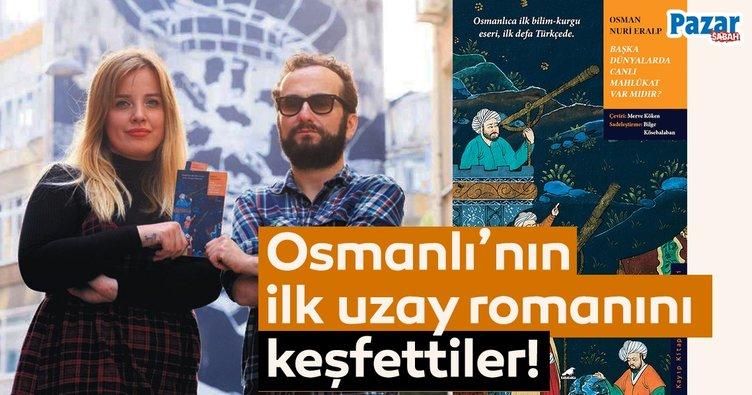 Osmanlı'nın ilk uzay romanını keşfettiler