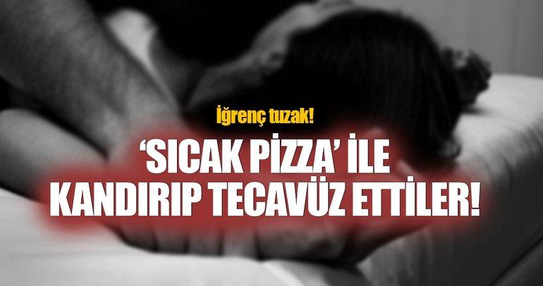 Sıcak pizza yedirmek için kandırıp tecavüz ettiler