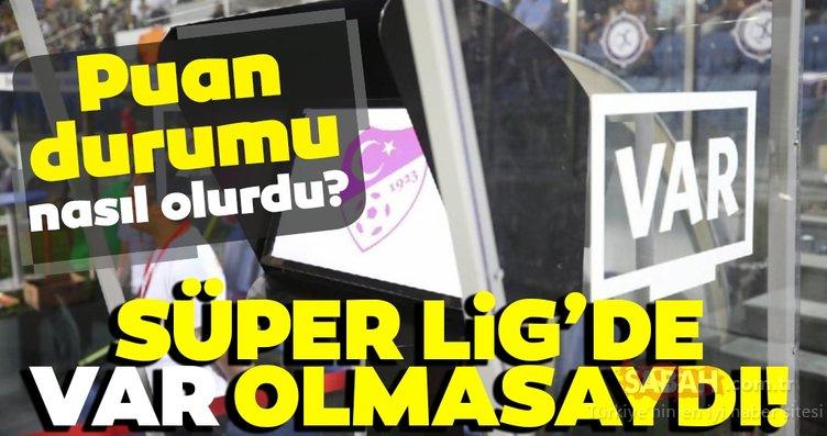 Süper Lig'de VAR olmasaydı, puan durumu nasıl olurdu? (7. hafta)