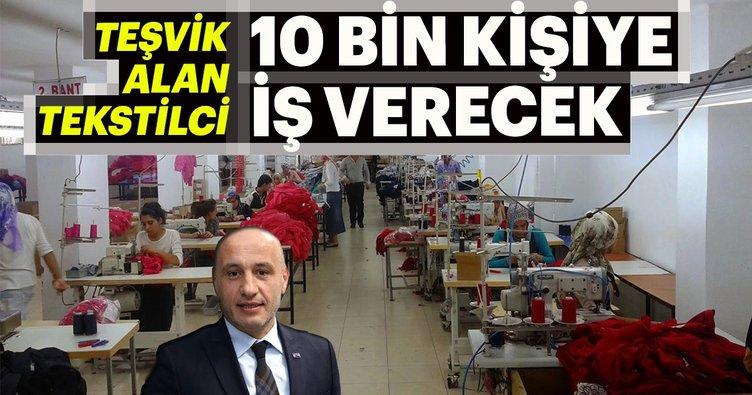 Teşvik alan tekstilci 10 bin kişiye iş verecek