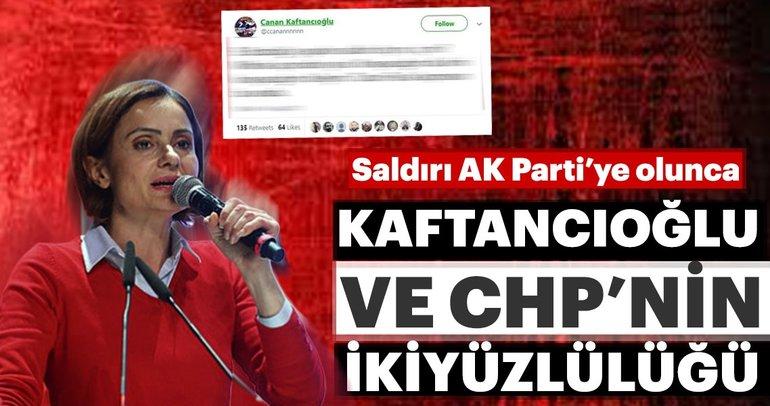 Saldırı AK Parti'ye olunca CHP ve Canan Kaftancıoğlu'nun ikiyüzlülüğü