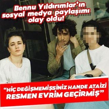 """Bennu Yıldırımlar sosyal medya hesabından Hande Ataiz ile fotoğrafını paylaştı olay oldu! """"Hiç değişmemişsiniz hande ataizi resmen evrim geçirmiş"""""""