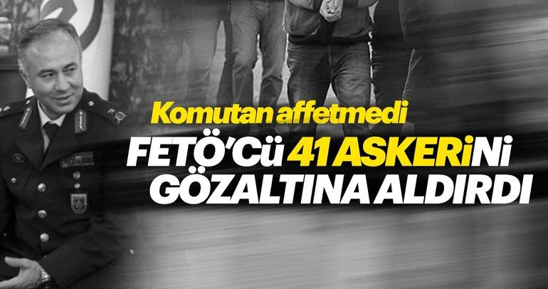 Komutan affetmedi: FETÖ'cü 41 askerini gözaltına aldırdı