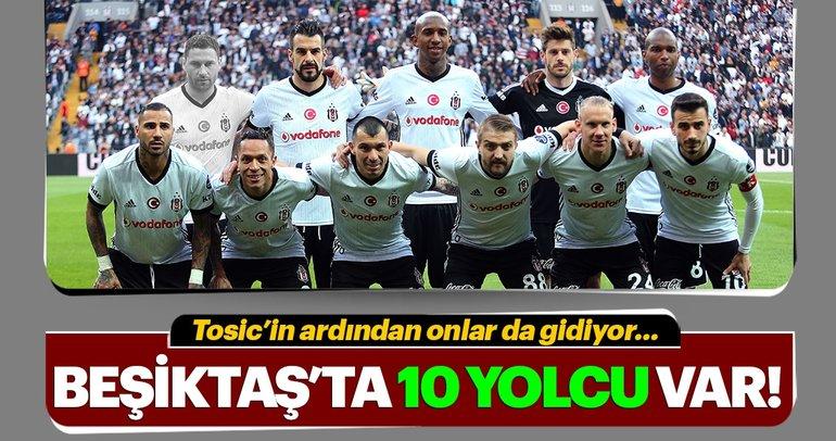 Beşiktaş'ta Tosic'in ardından başka ayrılıklar da olacak!