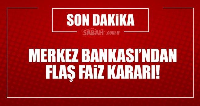 Merkez Bankası'ndan flaş faiz kararı!