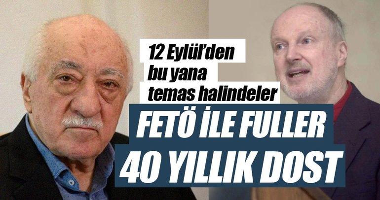 FETÖ ile Fuller 40 yıllık dost