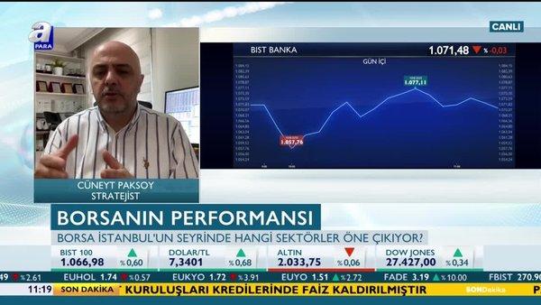 Stratejist Paksoy: Borsa İstanbul'da yön tekrar yukarı olacak