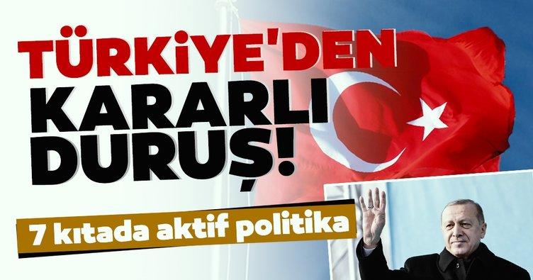 7 kıtada aktif politika! Türkiye'den kararlı duruş