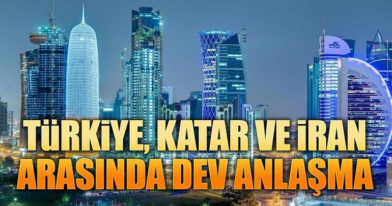 Türkiye, İran ve Katar arasında dev anlaşma