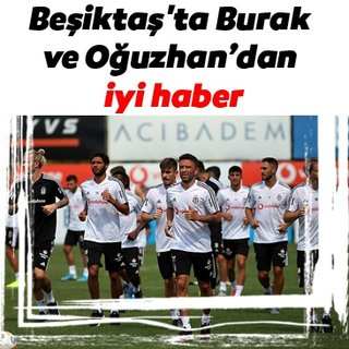 Beşiktaş'ta Burak Yılmaz ve Oğuzhan Özyakup'tan iyi haber