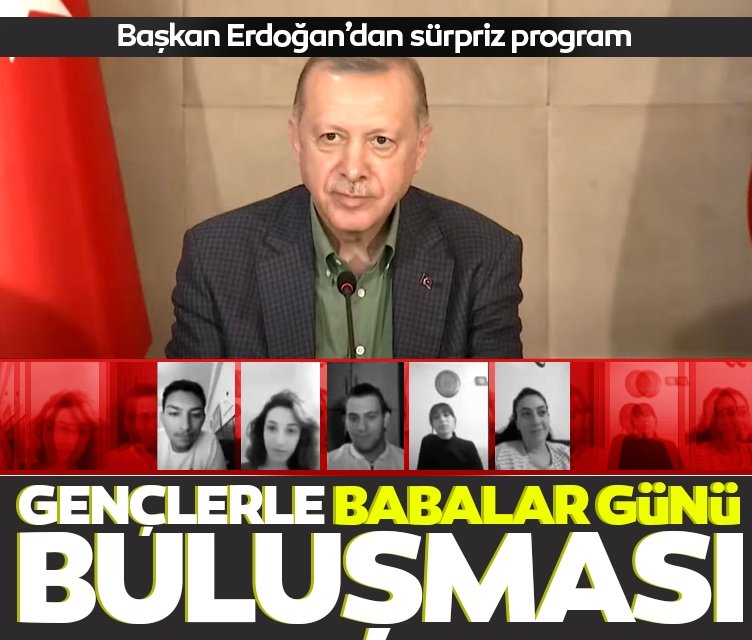 Son dakika: Başkan Erdoğan 'Babalar Günü'nde gençlerle buluştu