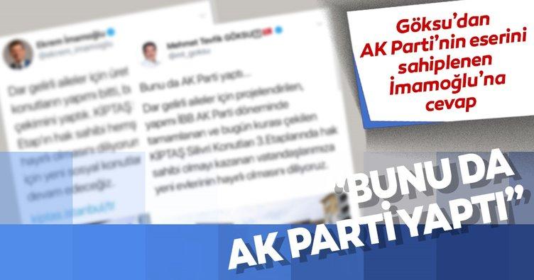 """Göksu'dan AK Parti'nin eserini sahiplenen İmamoğlu'na cevap: """"Bunu da AK Parti yaptı"""""""